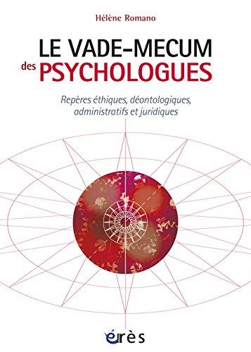 Vade-mecum des psychologues : Repères éthiques, déontologiques, administratifs et juridiques