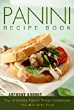Panini Recipe Book: The Ultimate Panini Press Cookbook You Will Ever Find (English Edition)