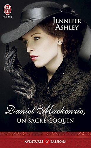 Daniel Mackenzie, un sacré coquin (J'ai lu Aventures & Passions t. 10610)