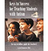 [(Keys to Success for Teaching Students with Autism)] [Author: Lori Ernsperger] published on (April, 2003)