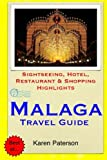 Malaga Travel Guide: Sightseeing, Hotel, Restaurant & Shopping Highlights