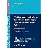 Aktive Sicherheit und Automatisiertes Fahren: Wirksamkeit – Beherrschbarkeit – Absicherung (Haus der Technik - Fachbuchreihe)