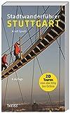 Stadtwanderführer Stuttgart: 20 Touren von der City ins Grüne