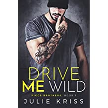 Drive Me Wild (Riggs Brothers Book 1) (English Edition)