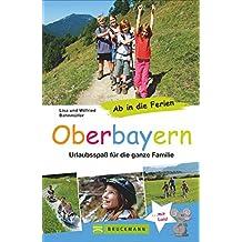 Ab in die Ferien – Oberbayern: Urlaubsspaß für die ganze Familie