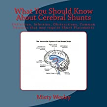 What You Should Know About Cerebral Shunts (English Edition)
