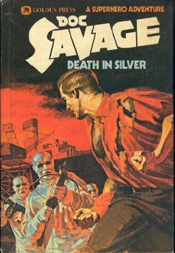 Doc Savage: Death In Silver