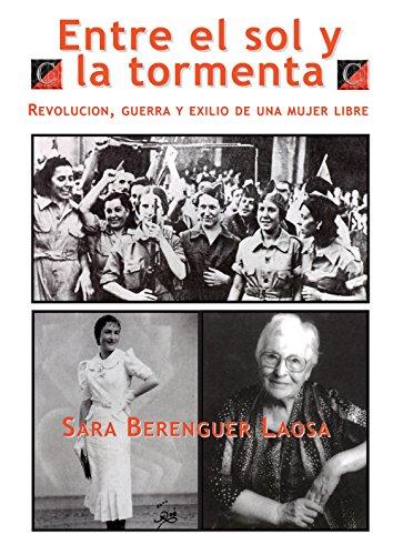 ENTRE EL SOL Y LA TORMENTA: Revolución, Guerra y Exilio de una Mujer Libre (Spanish Edition)