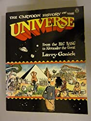 The Cartoon History of the Universe: From the Big Bang to Alexander the Great: From the Big Bang to Alexander the Great v. 1 by Larry Gonick (1991-11-07)