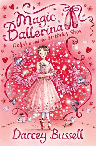 Magic Ballerina 6 book set: Delphie and the Magic Ballet Shoes, Delphie and the Magic Spell, Delphie and the Masked Ball, Delphie and the Glass Slippers, Delphie and the Fairy Godmother, Delphie and the Birthday Show