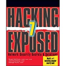 Hacking exposed 7 network security secrets and solution (Hacking Exposed: Network Security Secrets & Solutions)