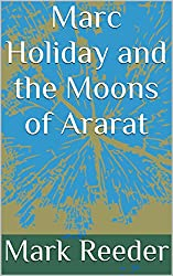 Marc Holiday and the Moons of Ararat