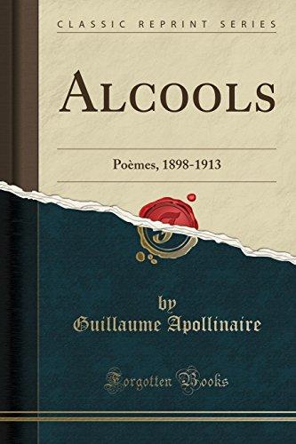 Alcools: Poèmes, 1898-1913 (Classic Reprint) par Guillaume Apollinaire