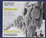 Kriegswege-Sentieri di Guerra. Dal monte Malvueric alla Mozenica, nelle postazioni di montagna del fronte italo austriaco della grande guerra. Ediz. bilingue