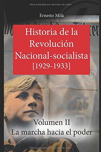 Historia de la Revolución Nacional-Socialista: La marcha hacia el poder (1929-1933) (Volumen)