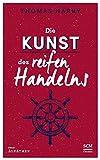 Die Kunst des reifen Handelns (Selbstführung - Edition Aufatmen (3)) - Thomas Härry