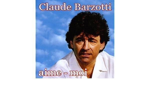 la chanson de claude barzotti aime moi