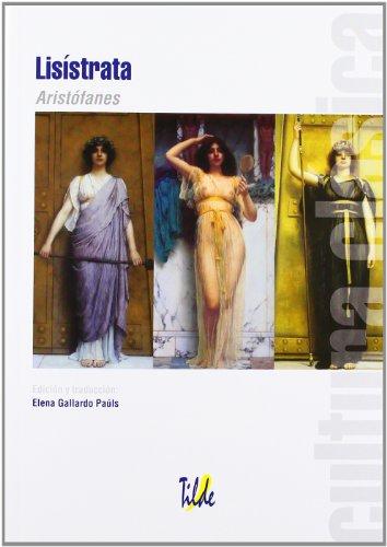 Lisistrata (aristofanes) (Cultura Clasica) por Aristofanes