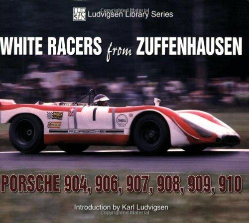 White Racers from Zuffenhausen: Porsche 904, 906, 907, 908, 909, 910 (Ludvigsen Library Series) por Karl Ludvigsen