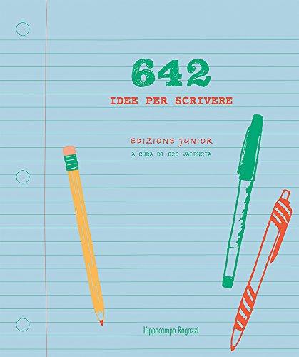 642 idee per scrivere. Ediz. junior