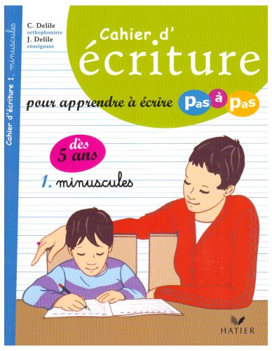 Cahier d'criture : Tome 1, Minuscules