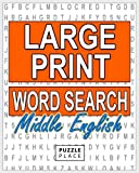 Large Print Word Search Puzzle Book - Middle English: Large Print Word Search Puzzle Books For Adults: Volume 1