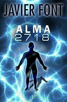 ALMA 2.718: Distopía (Spanish Edition) by [Font Combarros, Javier]