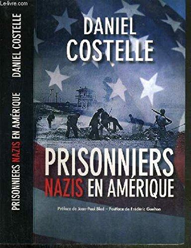 PRISONNIERS NAZIS en AMERIQUE par Daniel Costelle