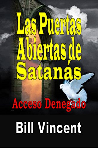 Las Puertas Abiertas de Satanás: Acceso Denegado por Bill Vincent
