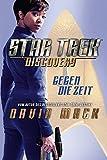 Star Trek - Discovery 1: Gegen die Zeit: Roman zur TV-Serie