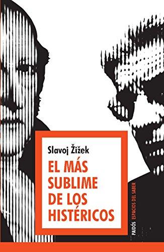 El más sublime de los histéricos por Slavoj Zizek