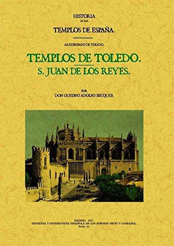 Templos de Toledo, San Juan de los Reyes : historia de los templos de Toledo, Arzobispado de Toledo