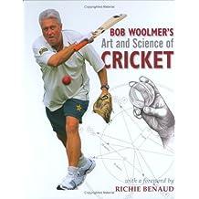 Bob Woolmer's Art and Science of Cricket by Bob Woolmer, Tim Noakes, Helen Moffett Published by Struik (C.) Pty.Ltd,South Africa (2008)