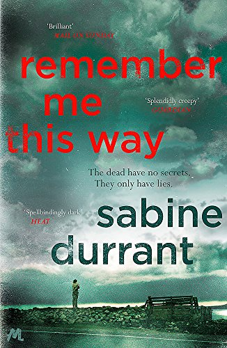 Remember Me This Way: A dark, twisty and suspenseful thriller