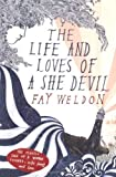 The Life and Loves of a She-devil by Weldon, Fay New Edition [16 February 1995]