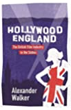 Hollywood England: British Film Industry in the Sixties