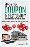 Ways to...Coupon in the 21st Century - Bundle Edition - Computer/Cell Phone/Home: Let Technology Do All the Work (English Edition)