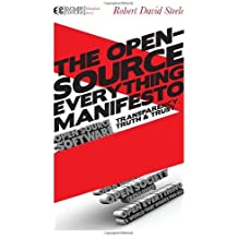 The Open-Source Everything Manifesto: Transparency, Truth, and Trust (Manifesto Series) by Robert David Steele (2012-06-05)