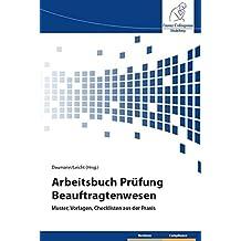 Arbeitsbuch Prüfung Beauftragtenwesen: Muster, Vorlagen, Checklisten aus der Praxis