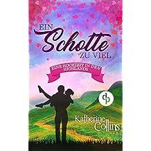 Ein Schotte zu viel (Liebesroman) (Eine Hochzeit in den Highlands-Reihe 2)