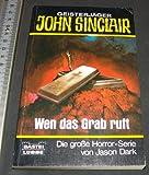 John Sinclair, Wen das Grab ruft (Tb. 1985) - Jason Dark