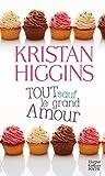 Tout sauf le grand amour : roman / Kristan Higgins   Higgins, Kristan. Auteur