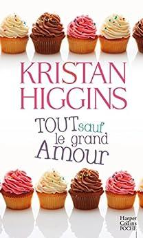 Tout sauf le grand amour (HarperCollins) par [Higgins, Kristan]