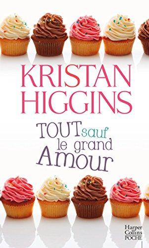 Tout sauf le grand amour (HarperCollins) par Kristan Higgins