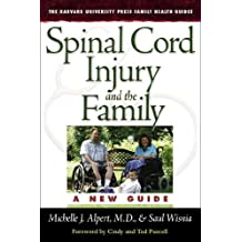 Spinal Cord Injury and the Family: A New Guide (Harvard University Press Family Health Guides) by Michelle J. Alpert M.D. (2008-05-30)