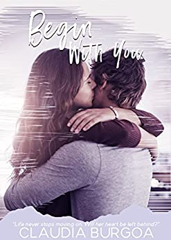 Begin with You (Chaotic Love Book 1) by [Burgoa, Claudia]