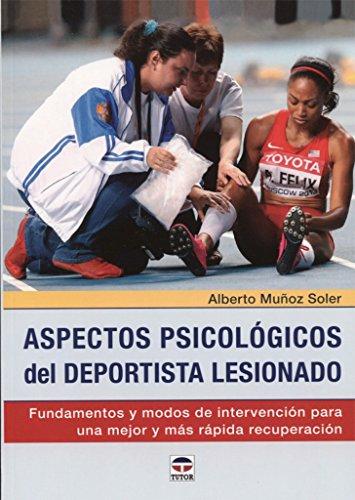 Aspectos psicológicos del deportista lesionado por Alberto Muñoz Soler