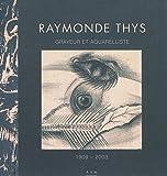 Raymonde Thys - Graveur et aquarelliste (1909-2003) de Maurice Culot (17 novembre 2010) Broché - 17/11/2010