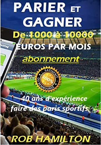 PARIS SPORTIFS, ABONNEMENT MENSUEL, GAGNEZ DE 1000 À 10000 EUROS GARANTIS MENSUELLEMENT: 100% Garantie d'efficacité ou remboursement immédiat, Obtenez un salaire mensuel, 40 ans d'expérience