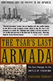 The Tsar's Last Armada: The Epic Journey to the Battle of Tsushima (English Edition)